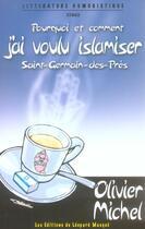 Couverture du livre « Pourquoi et comment j'ai voulu islamiser Saint Germain » de Michel Olivier aux éditions Le Leopard Masque