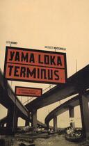 Couverture du livre « Yama Loka terminus » de Henry Mucchielli aux éditions Altiplano