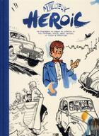 Couverture du livre « Heroic » de Vincent Odin et Maurice Tillieux aux éditions Daniel Maghen