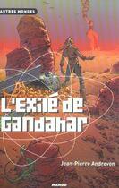 Couverture du livre « L'Exile De Gandahar » de Jean-Pierre Andrevon aux éditions Mango