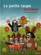 Couverture du livre « La petite taupe et l'amour » de Hana Doskocilova et Zdenek Miler aux éditions Autrement