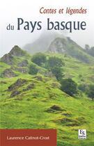 Couverture du livre « Contes et légendes du Pays basque » de Laurence Catinot-Crost aux éditions Editions Sutton