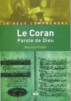Couverture du livre « Le Coran, parole de dieu » de Maurice Gloton aux éditions Albouraq