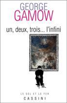 Couverture du livre « Un, deux, trois... l'infini » de George Gamow aux éditions Cassini