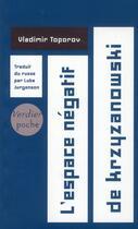 Couverture du livre « L'espace négatif de Krzyzanowski » de Vladimir Toporov aux éditions Verdier