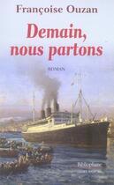 Couverture du livre « Demain, nous partons » de Francoise Ouzan aux éditions Bibliophane-daniel Radford