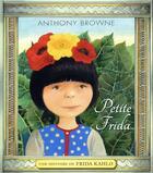 Couverture du livre « Petite Frida ; une histoire de Frida Kahlo » de Anthony Browne aux éditions Kaleidoscope