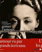 Couverture du livre « Aimer l'amour, l'écrire » de Antoine Compagnon aux éditions L'iconoclaste