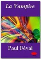 Couverture du livre « La vampire » de Paul Feval aux éditions Ebookslib
