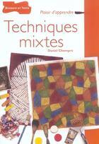 Couverture du livre « Techniques Mixtes » de Daniel Chompre aux éditions Dessain Et Tolra