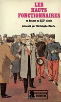 Couverture du livre « Les hauts fonctionnaires en France au XIXe siècle » de Christophe Charle aux éditions Gallimard
