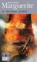 Couverture du livre « Le vaisseau ardent » de Jean-Claude Marguerite aux éditions Gallimard