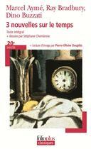 Couverture du livre « Trois nouvelles sur le temps » de Dino Buzzati et Marcel Aymé et Ray Bradbury aux éditions Gallimard