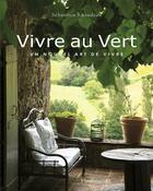 Couverture du livre « Vivre au vert » de Sebastien Siraudeau aux éditions Flammarion