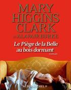 Couverture du livre « Le piège de la Belle au bois dormant » de Mary Higgins Clark et Alafair Burke aux éditions Albin Michel