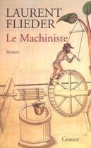 Couverture du livre « Le machiniste » de Laurent Flieder aux éditions Grasset Et Fasquelle