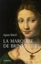 Couverture du livre « La marquise de Brinvilliers » de Agnes Walch aux éditions Perrin
