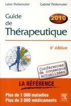 Couverture du livre « Guide de thérapeutique (6e édition) » de Leon Perlemuter et Gabriel Perlemuter aux éditions Elsevier-masson
