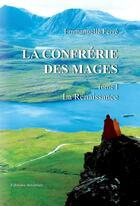 Couverture du livre « La confrérie des mages t.1 ; la renaissance » de Emmanuelle Ferre aux éditions Amalthee