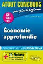 Couverture du livre « Économie approfondie ; ECE1 ; ECE2 ; B/L » de Catherine Vanderwalle-Puch aux éditions Ellipses Marketing