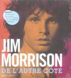 Couverture du livre « Jim Morrison ; de l'autre côté » de James Henke aux éditions Naive