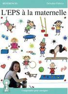 Couverture du livre « L'eps a la maternelle - comprendre pour enseigner » de Fabrice Delsahut aux éditions Atlande Editions