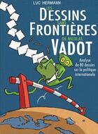 Couverture du livre « Les dessins sans frontieres de Nicolas Vadot » de Luc Hermann aux éditions Bord De L'eau