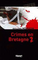 Couverture du livre « Crimes en Bretagne t.2 » de Guillaume Moingeon aux éditions L'a Part Buissonniere