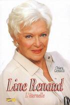 Couverture du livre « Line Renaud, l'éternelle » de Chiara Gemiolli aux éditions Etoiles
