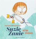 Couverture du livre « Suzie Zanie et les ciseaux » de Jaap Robben et Benjamin Leroy aux éditions Pere Fouettard