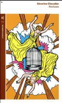 Couverture du livre « Recluses » de Severine Chevalier aux éditions Table Ronde