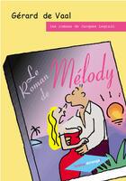 Couverture du livre « Le roman de Mélody » de Gerard De Vaal aux éditions Treize Etrange