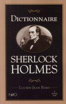 Couverture du livre « Dictionnaire Sherlock Holmes » de Lucien-Jean Bord aux éditions Cherche Midi