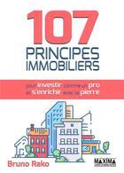 Couverture du livre « 107 principes immobiliers pour investir comme un pro et s'enrichir avec la pierre » de Bruno Rako aux éditions Maxima Laurent Du Mesnil