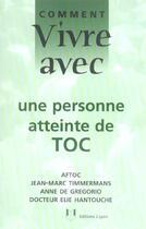 Couverture du livre « Comment Vivre Avec Une Personne Atteinte De Toc » de Collectif aux éditions Josette Lyon