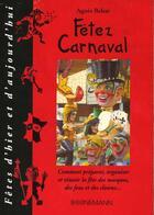 Couverture du livre « Fetez carnaval » de Agnes Behar aux éditions Bornemann