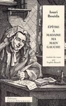 Couverture du livre « Épître à madame ma main gauche » de Iouri Bouida aux éditions Interferences