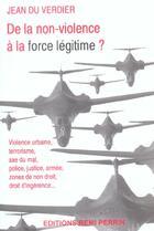 Couverture du livre « Legitime De La Non Violence A La Force » de Verdier Jean Du aux éditions Remi Perrin