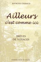 Couverture du livre « Ailleurs c'est comme ici » de Raymond Chabaud aux éditions Pages Du Monde