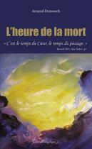 Couverture du livre « L'heure de la mort » de Arnaud Dumouch aux éditions Docteur Angelique