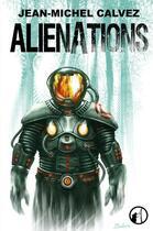 Couverture du livre « Aliénations » de Jean-Michel Calvez aux éditions Asgard