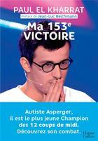 Couverture du livre « Ma 153e victoire » de Paul El Kharrat aux éditions Harpercollins