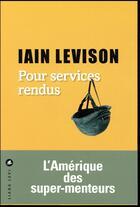Couverture du livre « Pour services rendus » de Iain Levison aux éditions Liana Levi