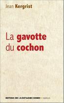 Couverture du livre « La gavotte du cochon » de Jean Kergrist aux éditions Montagnes Noires