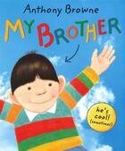 Couverture du livre « My brother » de Anthony Browne aux éditions Random House Uk