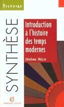 Couverture du livre « Introduction A L'Histoire Des Temps Modernes » de Jerome Helie aux éditions Armand Colin