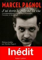 Couverture du livre « Je t'ai écrit le rôle de ta vie » de Marcel Pagnol et Nicolas Pagnol aux éditions Robert Laffont