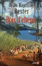 Couverture du livre « Bois d'ébène » de Jean-Baptiste Bester aux éditions Presses De La Cite