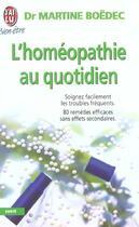 Couverture du livre « L'Homeopathie Au Quotidien » de Martine Boedec aux éditions J'ai Lu