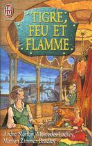 Couverture du livre « Tigre, Feu Et Flamme » de Mercedes Lackey et Andre Norton aux éditions J'ai Lu